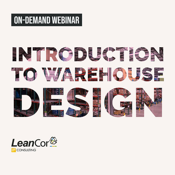 Intro to Warehouse Design On-Demand Webinar